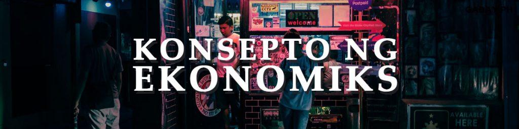 konsepto ng ekonomiks