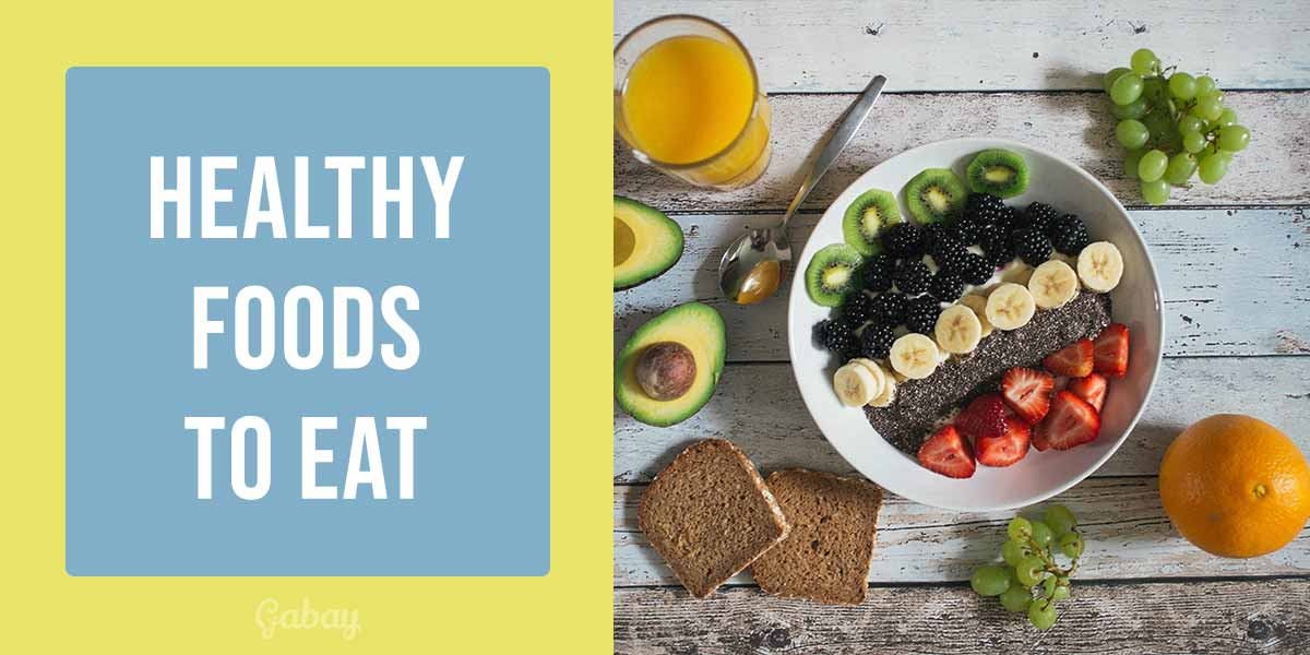Good Healthy Foods to Eat