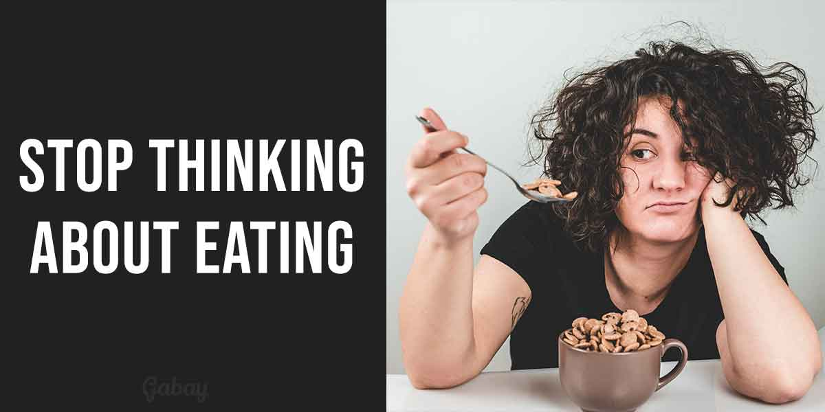 how-to-stop-thinking-about-eating